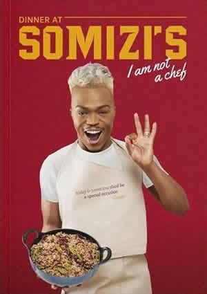 Somizi Mhlongo's cookbook titled 'Dinner At Somizi's – I Am Not A Chef'